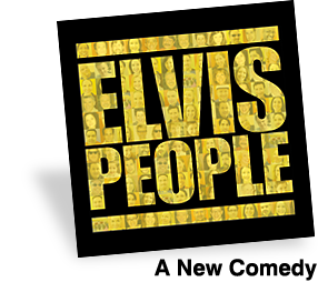 Elvis People: A New Comedy